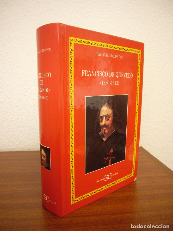 PABLO JAURALDE POU: FRANCISCO DE QUEVEDO 1580-1645 (CASTALIA, 1999) TAPA DURA. RARO. (Libros de Segunda Mano (posteriores a 1936) - Literatura - Ensayo)