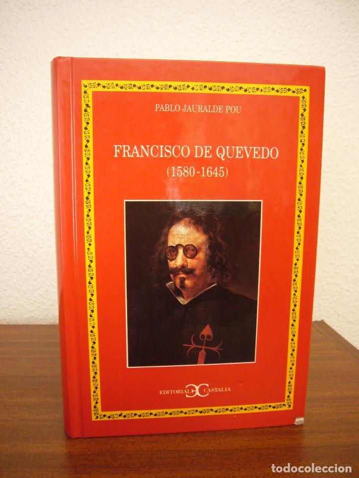 Libros de segunda mano: PABLO JAURALDE POU: FRANCISCO DE QUEVEDO 1580-1645 (CASTALIA, 1999) TAPA DURA. RARO. - Foto 2 - 197905866