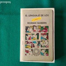 Libros de segunda mano: EL LENGUAJE DE LOS COMICS - ROMAN GUBERN - EDICIONES DE BOLSILLO - Nº 195 - AÑO 1979. Lote 198027290
