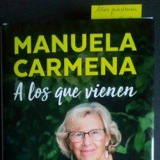 Libros de segunda mano: A LOS QUE VIENEN - MANUELA CARMENA. Lote 198032246