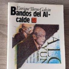 Libros de segunda mano: BANDOS DEL ALCALDE ** ENRIQUE TIERNO GALVÁN. Lote 198588733
