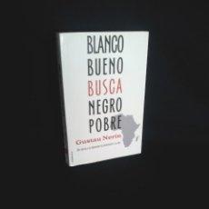 Libros de segunda mano: GUSTAU NERIN - BLANCO BUENO BUSCA NEGRO POBRE - ROCAEDITORIAL 2011 - DESCATALOGADO. Lote 198971148