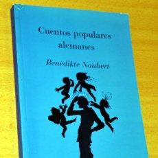 Libros de segunda mano: CUENTOS POPULARES ALEMANES - BENEDIKTE NAUBERT - EDITORIAL SIRUELA - AÑO 2003.. Lote 199190670
