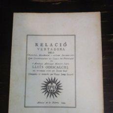 Libros de segunda mano: RELACIÓ VERTADERA DELS OBJECTES... DEL MARTIR SANT LLUÍS ODESCALCHI. ALBALAT DE LA RIBERA, 1990. Lote 199205827