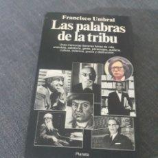 Libros de segunda mano: LAS PALABRAS DE LA TRIBU FRANCISCO UMBRAL. PLANETA. Lote 199468628