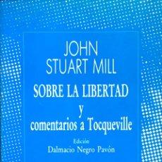 Libros de segunda mano: SOBRE LA LIBERTAD Y COMENTARIOS A TOCQUEVILLE. JOHN STUART MILL. Lote 199488217