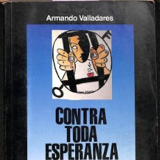 Libros de segunda mano: CONTRA TODA ESPERANZA 22 AÑOS EN EL GULAG DE LAS AMERICAS. Lote 199488901