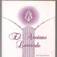 Libros de segunda mano: TARRAZÓ DURÁ ,EL ANCIANO LACERADO , NARRATIVA ETICA FILOSOFICA Y MORAL. Lote 199498450