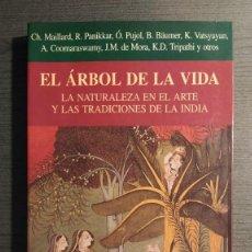 Libros de segunda mano: EL ARBOL DE LA VIDA: LA NATURALEZA EN EL ARTE Y LAS TRADICIONES D E LA INDIA. EDICION DE CHANTAL MA. Lote 199506363