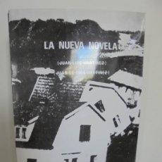 Libros de segunda mano: LA NUEVA NOVELA. JUAN LUIS MARTINEZ. JUAN DE DIOS MARTINEZ. EDICIONES ARCHIVO 2016.. Lote 199728718