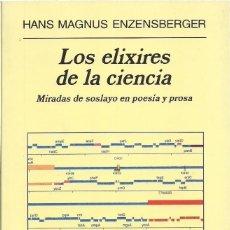 Libros de segunda mano: HANS MAGNUS ENZENSBERGER : LOS ELIXIRES DE LA CIENCIA (MIRADAS DE SOSLAYO EN POESIA Y PROSA). 2002. Lote 200154028