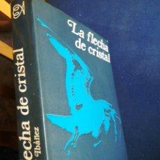 Libros de segunda mano: LA FLECHA DE CRISTAL FÉLIX MARTÍ IBÁÑEZ ALFAGUARA 1970. Lote 200833901