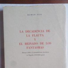 Libros de segunda mano: LA DECADENCIA DE LA FLAUTA Y EL REINADO DE LOS FANTASMAS - ENSAYO ROMANTICISMO HISTÓRICO ESPAÑA . Lote 201342678