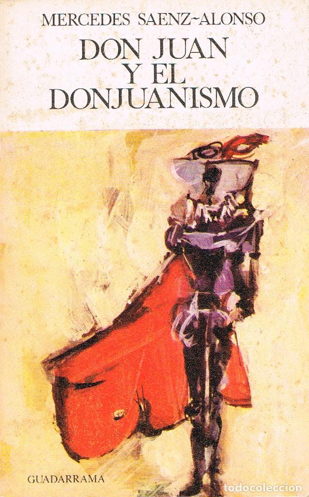 MERCEDES SAENZ-ALONSO - DON JUAN Y EL DON JUANISMOCON DEDICATORIA DE LA AUTORA , VER INDICE (Libros de Segunda Mano (posteriores a 1936) - Literatura - Ensayo)