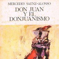Libros de segunda mano: MERCEDES SAENZ-ALONSO - DON JUAN Y EL DON JUANISMOCON DEDICATORIA DE LA AUTORA , VER INDICE. Lote 201838738