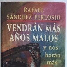 Livros em segunda mão: VENDRÁN MÁS AÑOS MALOS Y NOS HARÁN MÁS CIEGOS / RAFAEL SÁNCHEZ FERLOSIO / CIRCULO DE LECTORES. Lote 217073167