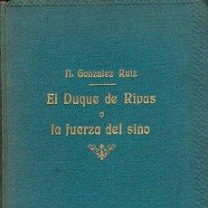 Libros de segunda mano: NICOLAS GONZALEZ RUIZ: EL DUQUE DE RIVAS O LA FUERZA DEL SINO. Lote 202759438