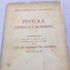 Libros de segunda mano: PINTURA ANTIGUA Y MODERNA. BERNARDINO DE PANTORBA. CONFERENCIA CAJA DE AHORROS DE ASTURIAS, 1956. Lote 202937716