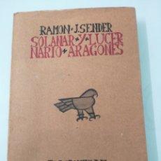 Libros de segunda mano: SOLANAR Y LUCERNARIO ARAGONÉS. RAMÓN J. SENDER. 1978. ED. HERALDO DE ARAGÓN. ZARAGOZA.. Lote 203576716