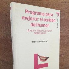 Libros de segunda mano: - LIQUIDACION!!! - PROGRAMA PARA MEJORAR EL SENTIDO DEL HUMOR - BEGOÑA GARCIA LARRAURI - COMO NUEVO. Lote 203760136