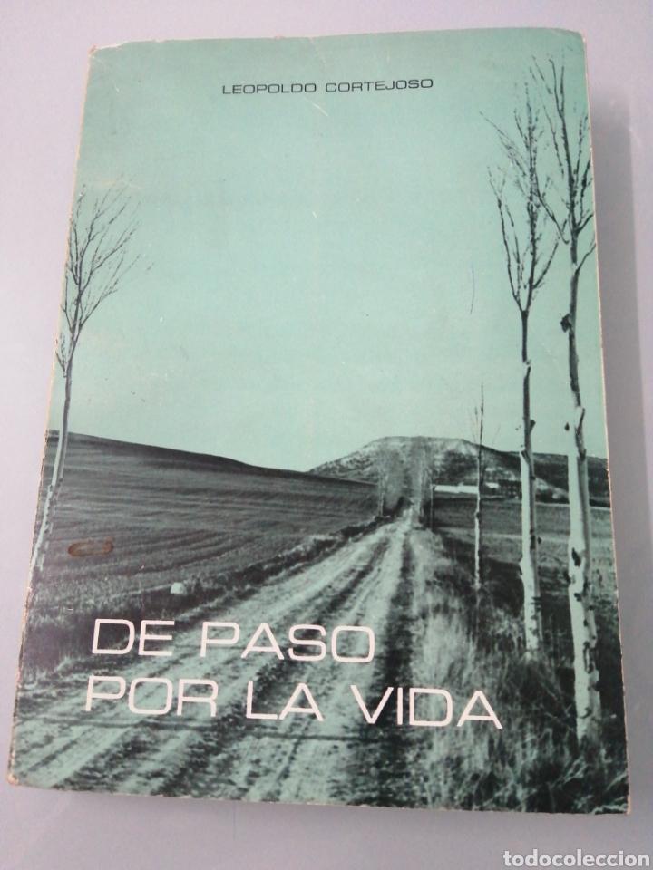 DE PASO POR LA VIDA. LEOPOLDO CORTEJOSO. VALLADOLID, 1976. (Libros de Segunda Mano (posteriores a 1936) - Literatura - Ensayo)