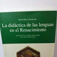 Libros de segunda mano: LA DIDÁCTICA DE LAS LENGUAS EN EN RENACIMIENTO. Lote 203816187