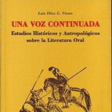 Libros de segunda mano: UNA VOZ CONTINUADA ESTUDIOS HISTORICOS Y ANTROPOLOGICOS SOBRE LA LITERATURA ORAL.LUIS DIAZ G. VIANA. Lote 204186777