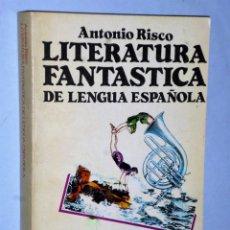 Libros de segunda mano: LITERATURA FANTÁSTICA DE LENGUA ESPAÑOLA. TEORÍA Y APLICACIONES.. Lote 204520707