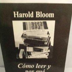 Libros de segunda mano: CÓMO LEER Y POR QUÉ DE HAROLD BLOOM. Lote 204545790