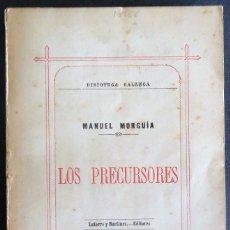 Libros de segunda mano: GALICIA.CORUÑA.'LOS PRECURSORES' MANUEL MURGUIA.BIBLIOTECA GALLEGA Nº 1. 1ª EDICION ORIGINAL 1886. Lote 204762337