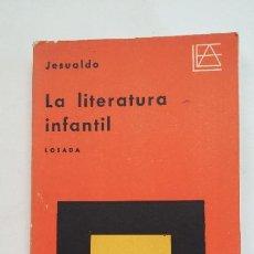 Libros de segunda mano: LA LITERATURA INFANTIL. - JESUALDO. EDITORIAL LOSADA. TDK283. Lote 205028645