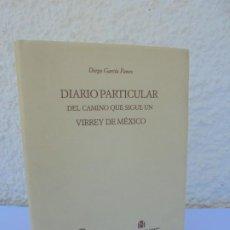Libros de segunda mano: DIARIO PARTICULAR DEL CAMINO QUE SIGUE UN VIRREY DE MEXICO. DIEGO GARCIA PANES. CEHOPU. 1994. Lote 205047815