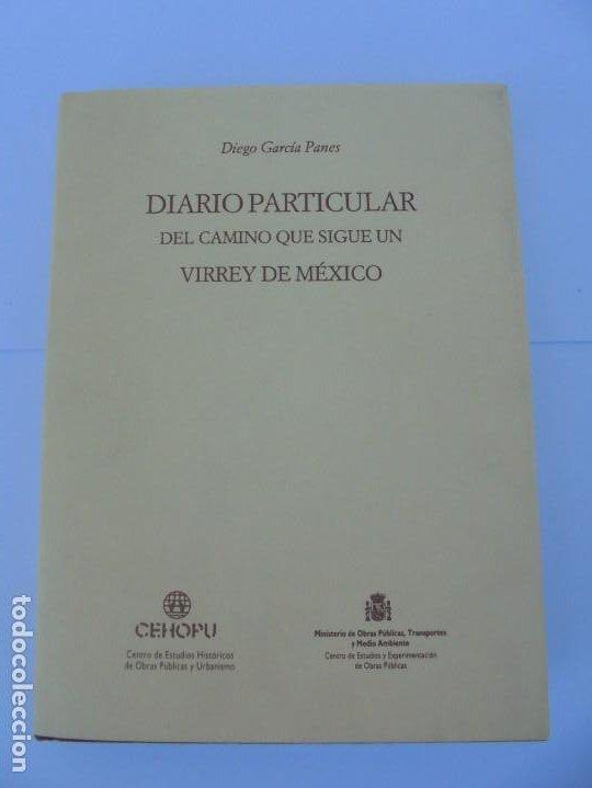 Libros de segunda mano: DIARIO PARTICULAR DEL CAMINO QUE SIGUE UN VIRREY DE MEXICO. DIEGO GARCIA PANES. CEHOPU. 1994 - Foto 6 - 205047815