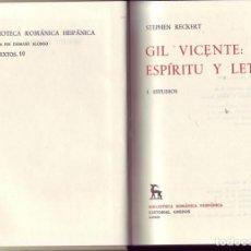 Libros de segunda mano: GIL VICENTE: ESPÍRITU Y LETRA. TOMO 1: ESTUDIOS. STEPHEN RECKERT. GREDOS BRH 10. Lote 205131003
