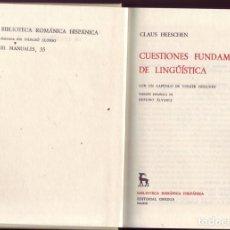 Libros de segunda mano: CUESTIONES FUNDAMENTALES DE LINGÜÍSTICA. CLAUS HEESCHEN,.-GREDOS, BRH, MANUALES Nº 35,. Lote 205132626