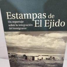 Libros de segunda mano: ESTAMPAS DE EL EJIDO: UN REPORTAJE SOBRE LA INTEGRACIÓN DEL INMIGRANTE. Lote 205207165