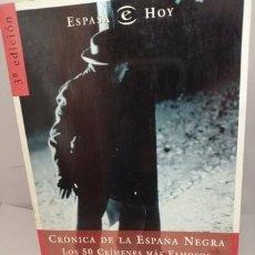 Libros de segunda mano: CRÓNICA DE LA ESPAÑA NEGRA. LOS 50 CRÍMENES MÁS FAMOSOS.. Lote 205207318