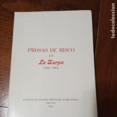 Libros de segunda mano: PROSAS DE RISCO EN LA ZARPA.(1921-1923). 1ª EDICION 1.982.. Lote 205406571