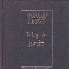 Libros de segunda mano: EL IMPERIO JESUÍTICO - LEOPOLDO LUGONES - BORGES BIBLIOTECA PERSONAL. Lote 205767075