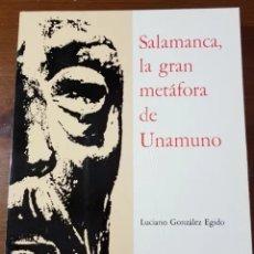 Libros de segunda mano: SALAMANCA LA GRAN METÁFORA DE UNAMUNO. Lote 205813400