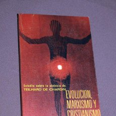 Libros de segunda mano: EVOLUCIÓN, MARXISMO Y CRISTIANISMO. ESTUDIO SOBRE LA SÍNTESIS DE TEILHARD DE CHARDIN. CLAUDE CUÉNOT;. Lote 205846826
