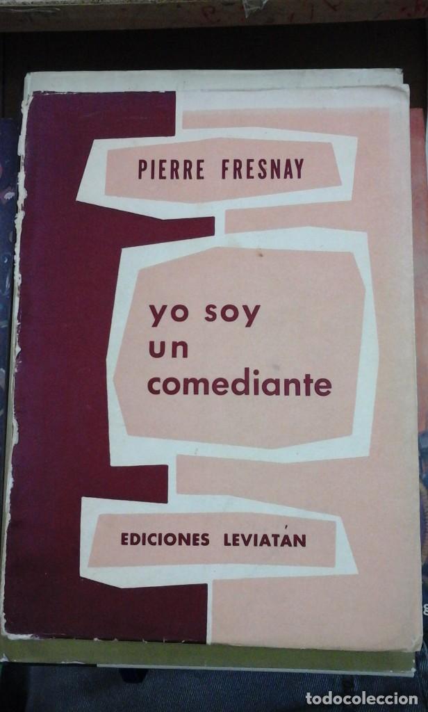 PIERRE FRESNAY: YO SOY UN COMEDIANTE (BUENOS AIRES, 1956) (Libros de Segunda Mano (posteriores a 1936) - Literatura - Ensayo)