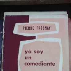 Libros de segunda mano: PIERRE FRESNAY: YO SOY UN COMEDIANTE (BUENOS AIRES, 1956). Lote 205847518