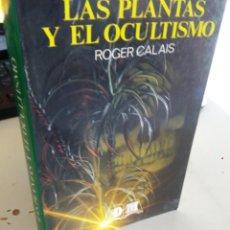 Libros de segunda mano: LAS PLANTAS Y EL OCULTISMO - CALAIS, ROGER. Lote 205848953