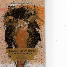 Libros de segunda mano: LIBRO DE CESAR MANRIQUE ESCRITO EN EL FUEGO. Lote 205849013