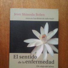 Libros de segunda mano: EL SENTIDO DE LA ENFERMEDAD UN VIAJE DEL ALMA, JEAN SHINODA BOLEN, KAIROS, 2009. Lote 205849381