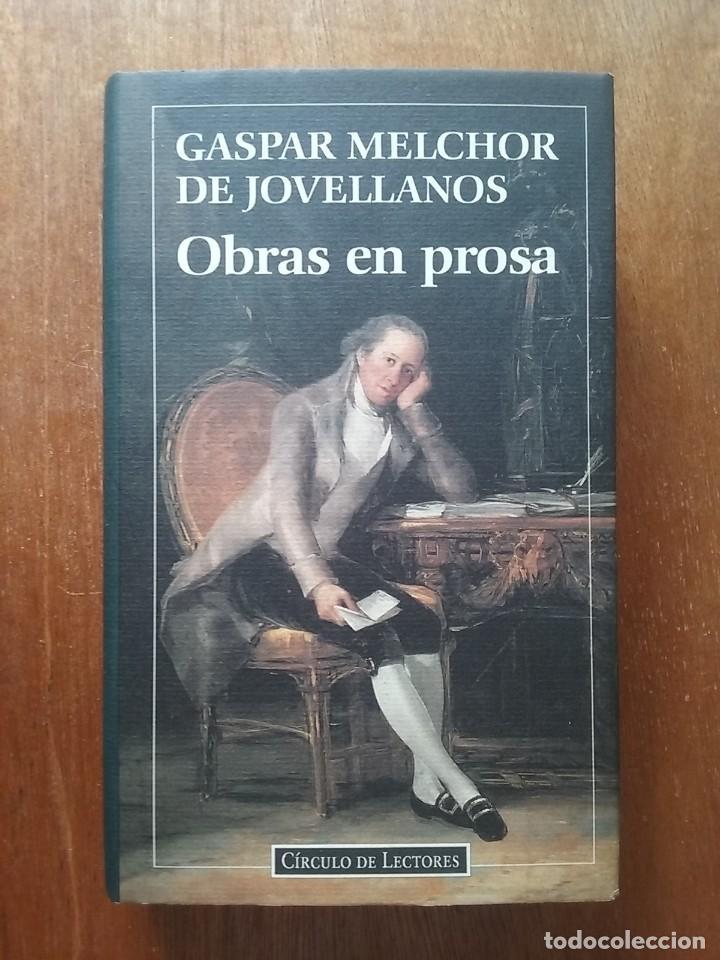 GASPAR MELCHOR DE JOVELLANOS, OBRAS EN PROSA, CIRCULO DE LECTORES, 1994 (Libros de Segunda Mano (posteriores a 1936) - Literatura - Ensayo)