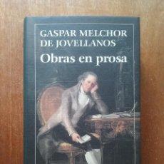 Libros de segunda mano: GASPAR MELCHOR DE JOVELLANOS, OBRAS EN PROSA, CIRCULO DE LECTORES, 1994. Lote 205849740
