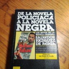 Libros de segunda mano: DE LA NOVELA POLICIACA A LA NOVELA NEGRA - DE SALVADOR VÁZQUEZ - PLAZA & JANES - 1ª EDICIÓN 1986.. Lote 205868057