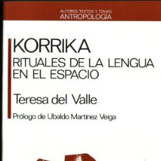 Libros de segunda mano: KORRIKA. RITUALES DE LA LENGUA EN EL ESPACIO.TERESA DEL VALLE, EDITORIAL: ANTHROPOS, 1988,. Lote 206199787
